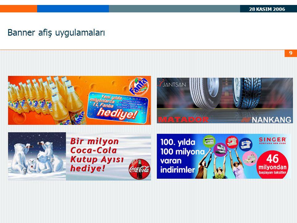28 KASIM 2006 9 Banner afiş uygulamaları
