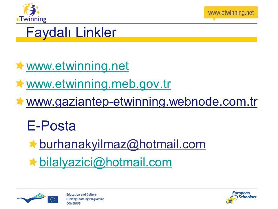 Faydalı Linkler www.etwinning.net www.etwinning.meb.gov.tr www.gaziantep-etwinning.webnode.com.tr E-Posta burhanakyilmaz@hotmail.com bilalyazici@hotma