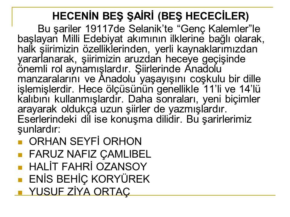 """HECENİN BEŞ ŞAİRİ (BEŞ HECECİLER) Bu şariler 19117de Selanik'te """"Genç Kalemler""""le başlayan Milli Edebiyat akımının ilklerine bağlı olarak, halk şiirim"""