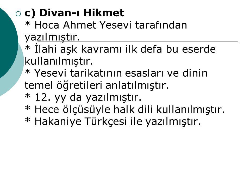 d) Atabet'ül Hakayık (Hakikatlerin Eşiği) * Yüknekli Edip Ahmet tarafından yazılmıştır.
