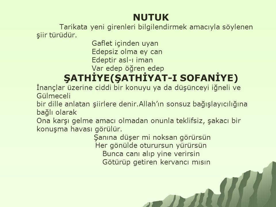 NUTUK Tarikata yeni girenleri bilgilendirmek amacıyla söylenen şiir türüdür. Gaflet içinden uyan Edepsiz olma ey can Edeptir asl-ı iman Var edep öğren