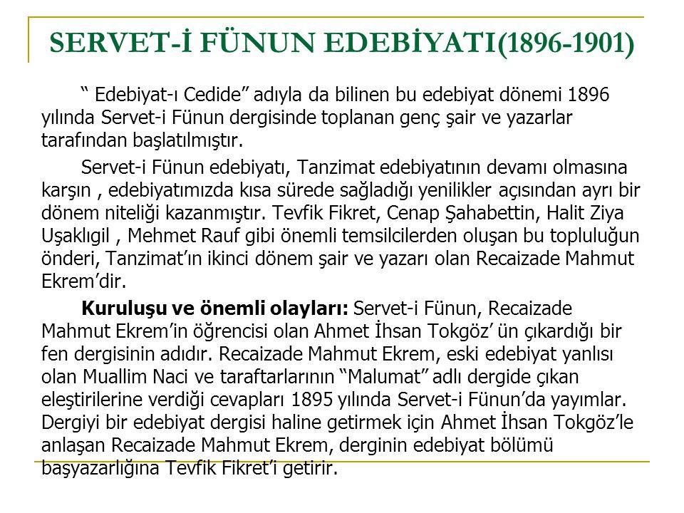 """SERVET-İ FÜNUN EDEBİYATI(1896-1901) """" Edebiyat-ı Cedide"""" adıyla da bilinen bu edebiyat dönemi 1896 yılında Servet-i Fünun dergisinde toplanan genç şai"""