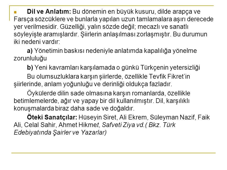 ÖRNEK SORULAR: Tanzimat dönemi şairlerinden Recaizade M.