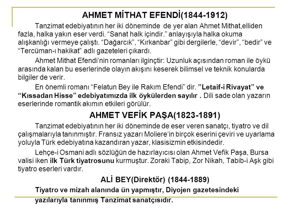 """AHMET MİTHAT EFENDİ(1844-1912) Tanzimat edebiyatının her iki döneminde de yer alan Ahmet Mithat,elliden fazla, halka yakın eser verdi. """"Sanat halk içi"""