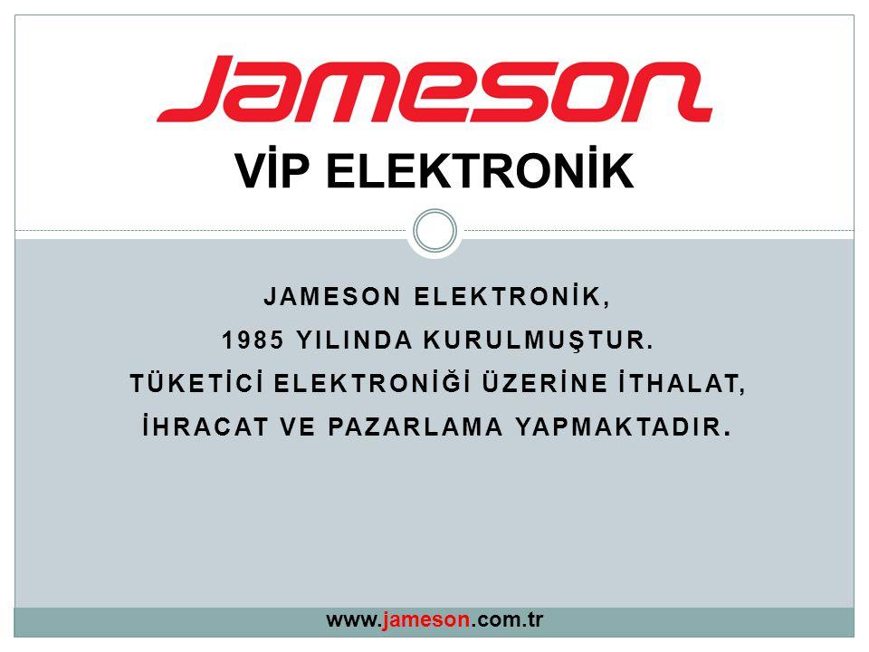 JAMESON ELEKTRONİK, 1985 YILINDA KURULMUŞTUR.