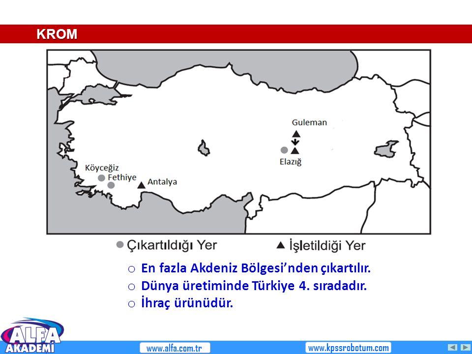 o En fazla Akdeniz Bölgesi'nden çıkartılır. o Dünya üretiminde Türkiye 4. sıradadır. o İhraç ürünüdür. KROM www.alfa.com.tr www.kpssrobotum.com
