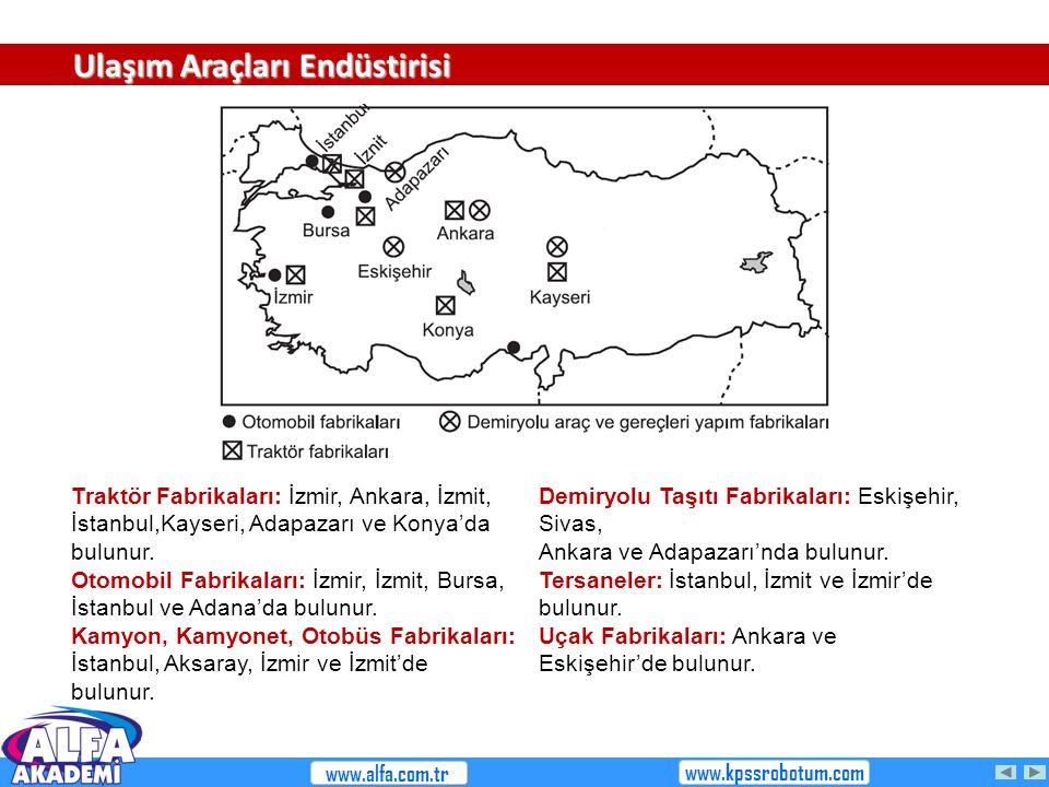 Traktör Fabrikaları: İzmir, Ankara, İzmit, İstanbul,Kayseri, Adapazarı ve Konya'da bulunur. Otomobil Fabrikaları: İzmir, İzmit, Bursa, İstanbul ve Ada