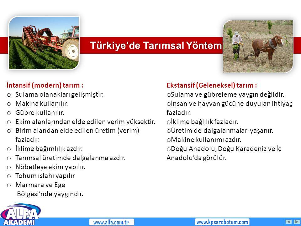Türkiye'de Tarımsal Yöntemler Ekstansif (Geleneksel) tarım : o Sulama ve gübreleme yaygın değildir. o İnsan ve hayvan gücüne duyulan ihtiyaç fazladır.