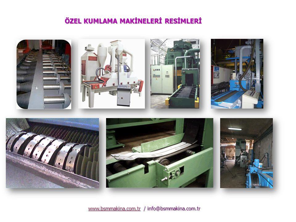 ÖZEL KUMLAMA MAKİNELERİ RESİMLERİ www.bsmmakina.com.trwww.bsmmakina.com.tr / info@bsmmakina.com.tr www.bsmmakina.com.tr