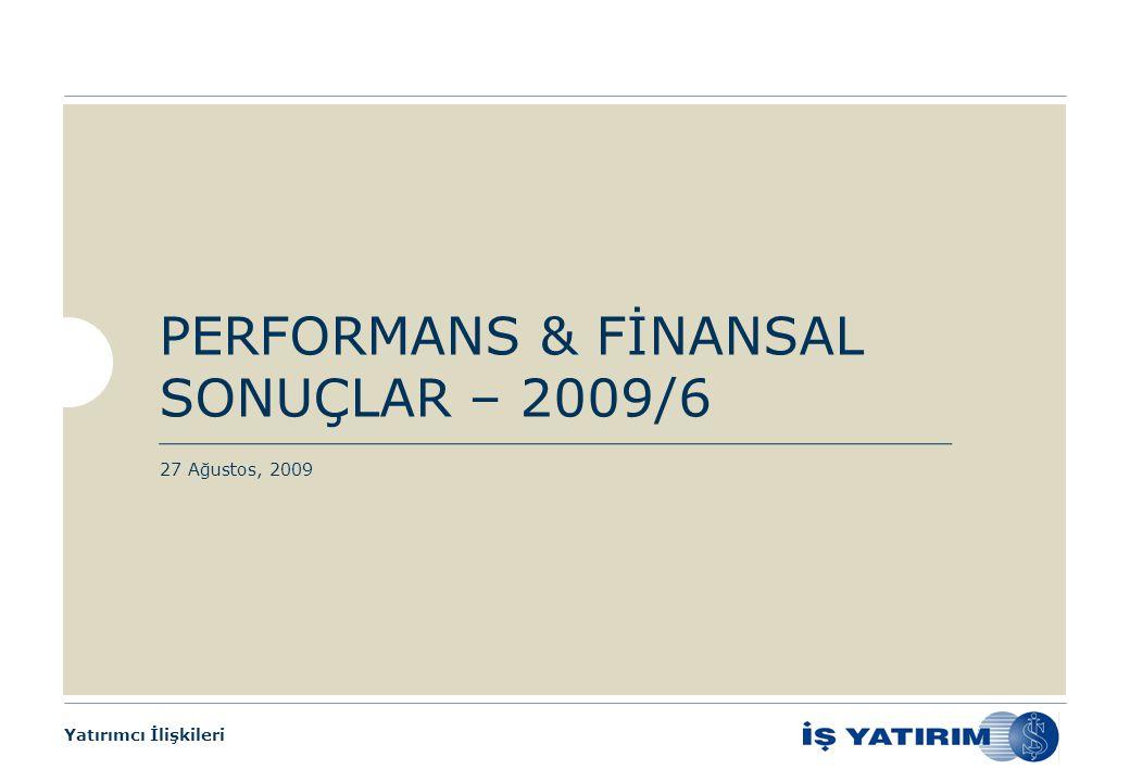 Yatırımcı İlişkileri PERFORMANS & FİNANSAL SONUÇLAR – 2009/6 27 Ağustos, 2009