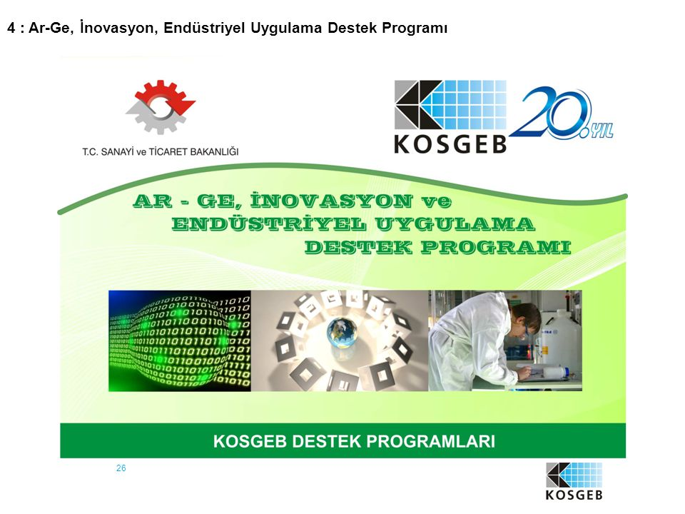 26 4 : Ar-Ge, İnovasyon, Endüstriyel Uygulama Destek Programı