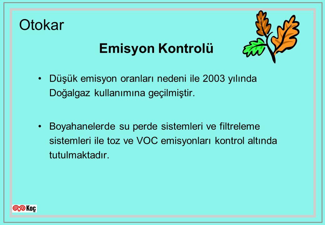 Otokar Emisyon Kontrolü Düşük emisyon oranları nedeni ile 2003 yılında Doğalgaz kullanımına geçilmiştir.