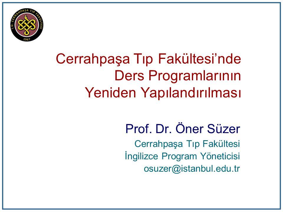 Cerrahpaşa Tıp Fakültesi'nde Ders Programlarının Yeniden Yapılandırılması Prof.