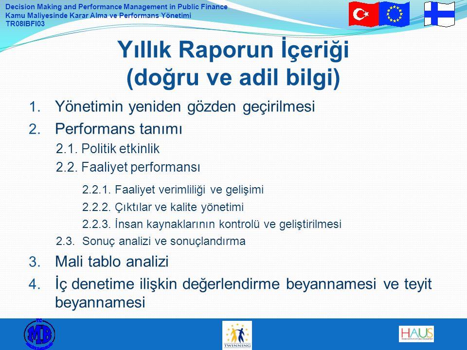 Decision Making and Performance Management in Public Finance Kamu Maliyesinde Karar Alma ve Performans Yönetimi TR08IBFI03 1. Yönetimin yeniden gözden