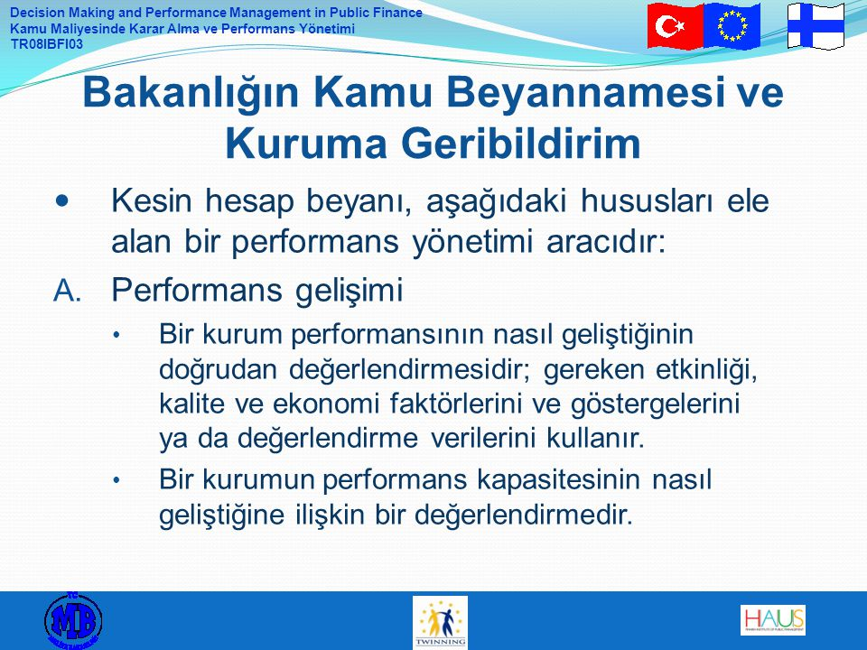 Decision Making and Performance Management in Public Finance Kamu Maliyesinde Karar Alma ve Performans Yönetimi TR08IBFI03 Kesin hesap beyanı, aşağıda