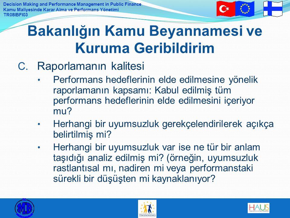 Decision Making and Performance Management in Public Finance Kamu Maliyesinde Karar Alma ve Performans Yönetimi TR08IBFI03 C. Raporlamanın kalitesi Pe