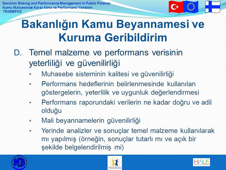 Decision Making and Performance Management in Public Finance Kamu Maliyesinde Karar Alma ve Performans Yönetimi TR08IBFI03 D. Temel malzeme ve perform