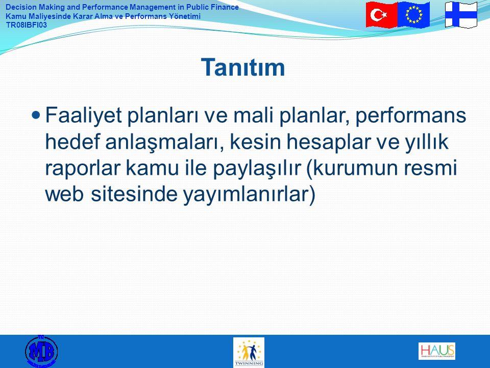 Decision Making and Performance Management in Public Finance Kamu Maliyesinde Karar Alma ve Performans Yönetimi TR08IBFI03 Faaliyet planları ve mali p