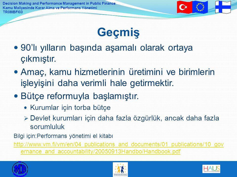 Decision Making and Performance Management in Public Finance Kamu Maliyesinde Karar Alma ve Performans Yönetimi TR08IBFI03 90'lı yılların başında aşam