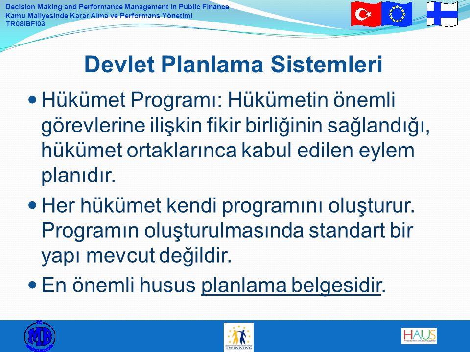 Decision Making and Performance Management in Public Finance Kamu Maliyesinde Karar Alma ve Performans Yönetimi TR08IBFI03 Hükümet Programı: Hükümetin