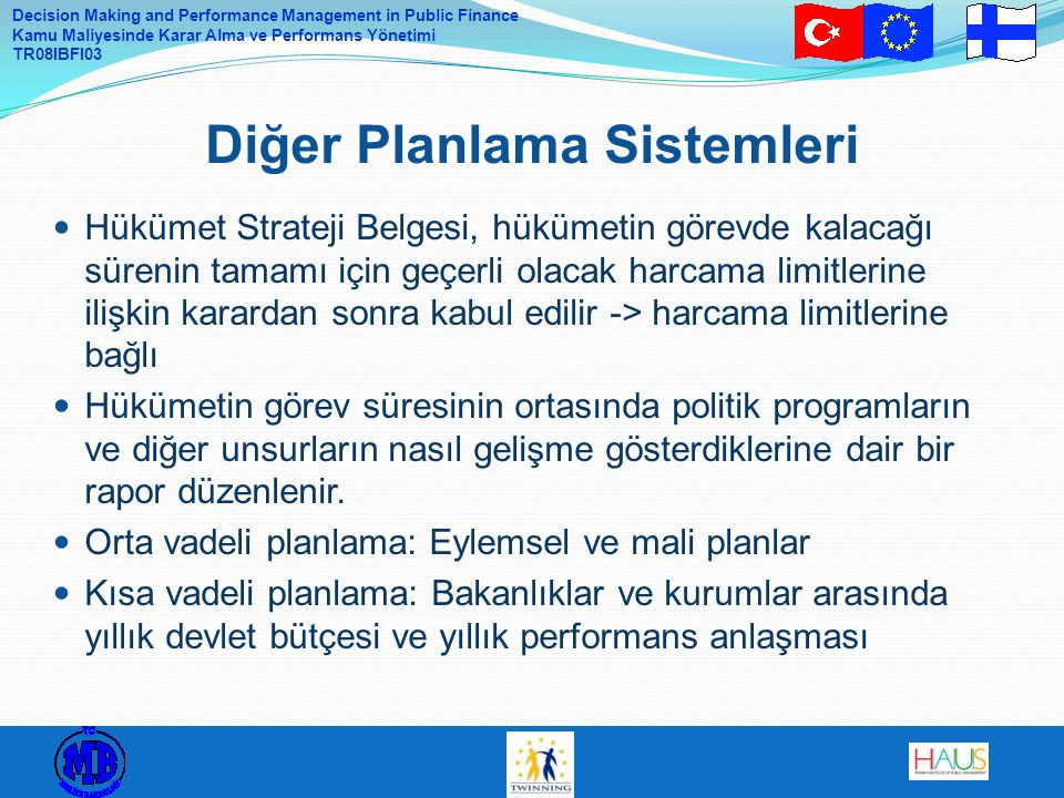 Decision Making and Performance Management in Public Finance Kamu Maliyesinde Karar Alma ve Performans Yönetimi TR08IBFI03 Hükümet Strateji Belgesi, h