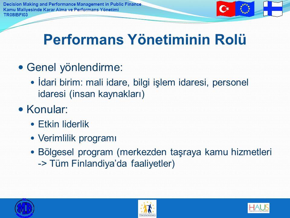 Decision Making and Performance Management in Public Finance Kamu Maliyesinde Karar Alma ve Performans Yönetimi TR08IBFI03 Genel yönlendirme: İdari bi
