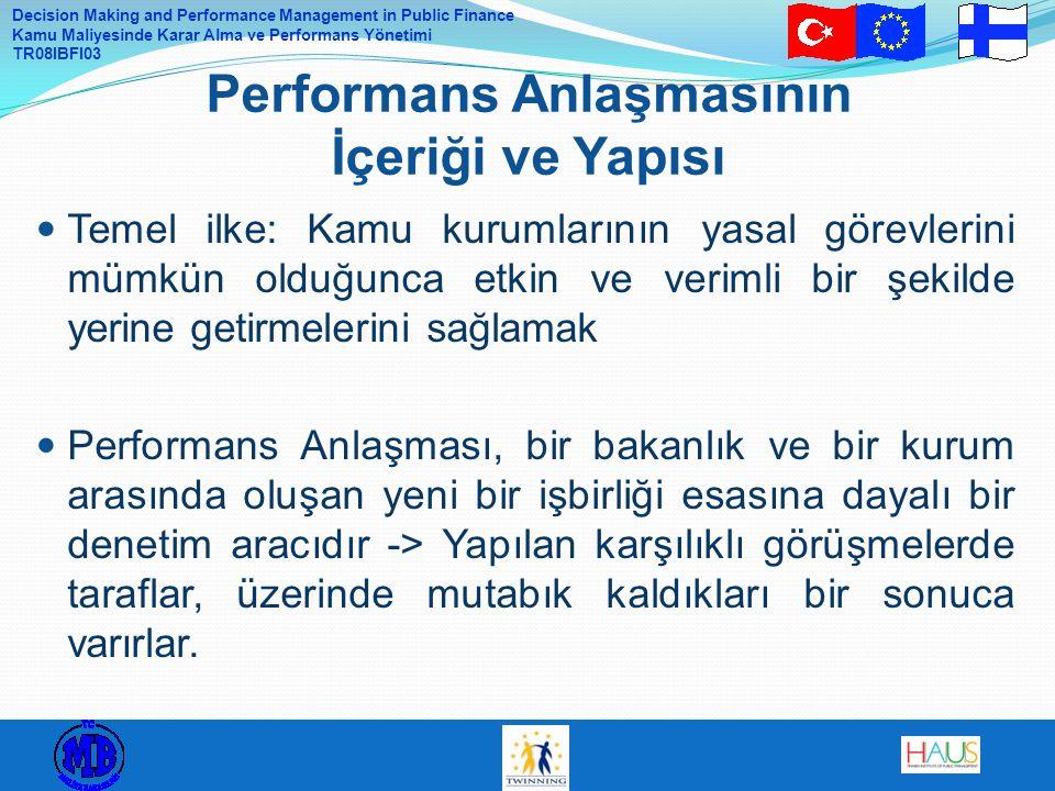 Decision Making and Performance Management in Public Finance Kamu Maliyesinde Karar Alma ve Performans Yönetimi TR08IBFI03 Temel ilke: Kamu kurumların