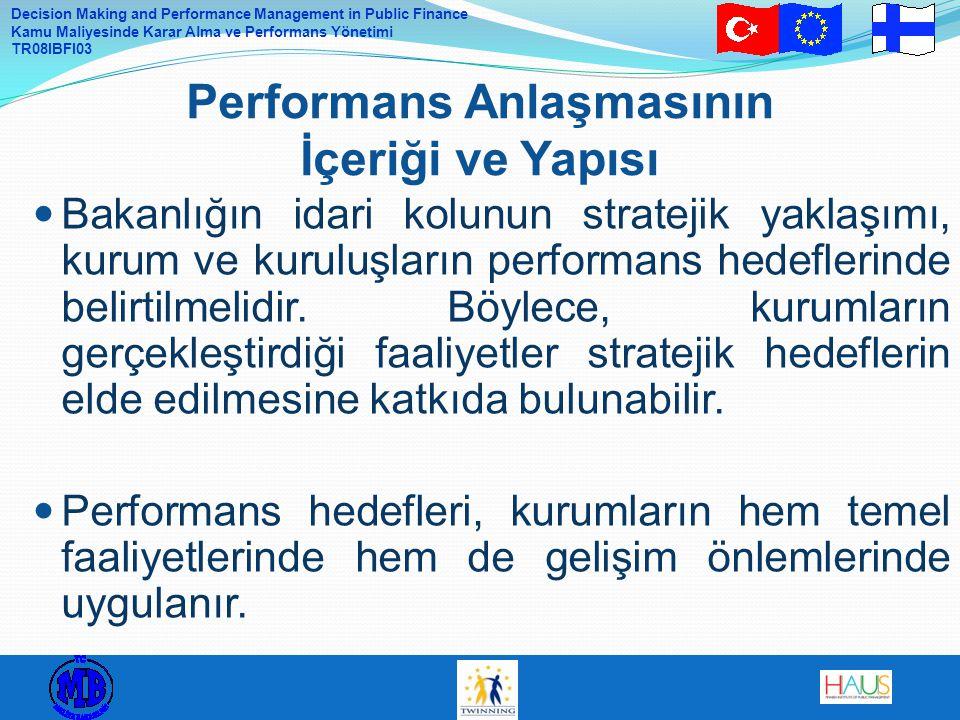 Decision Making and Performance Management in Public Finance Kamu Maliyesinde Karar Alma ve Performans Yönetimi TR08IBFI03 Bakanlığın idari kolunun st