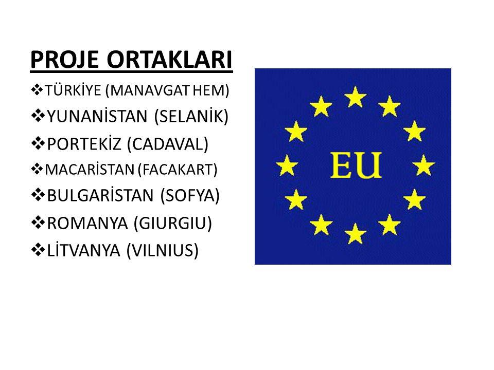 PROJE ORTAKLARI  TÜRKİYE (MANAVGAT HEM)  YUNANİSTAN (SELANİK)  PORTEKİZ (CADAVAL)  MACARİSTAN (FACAKART)  BULGARİSTAN (SOFYA)  ROMANYA (GIURGIU)