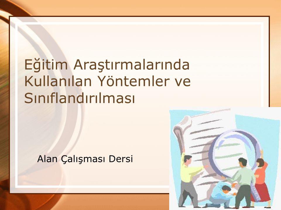 Eğitim Araştırmalarında Kullanılan Yöntemler ve Sınıflandırılması Alan Çalışması Dersi