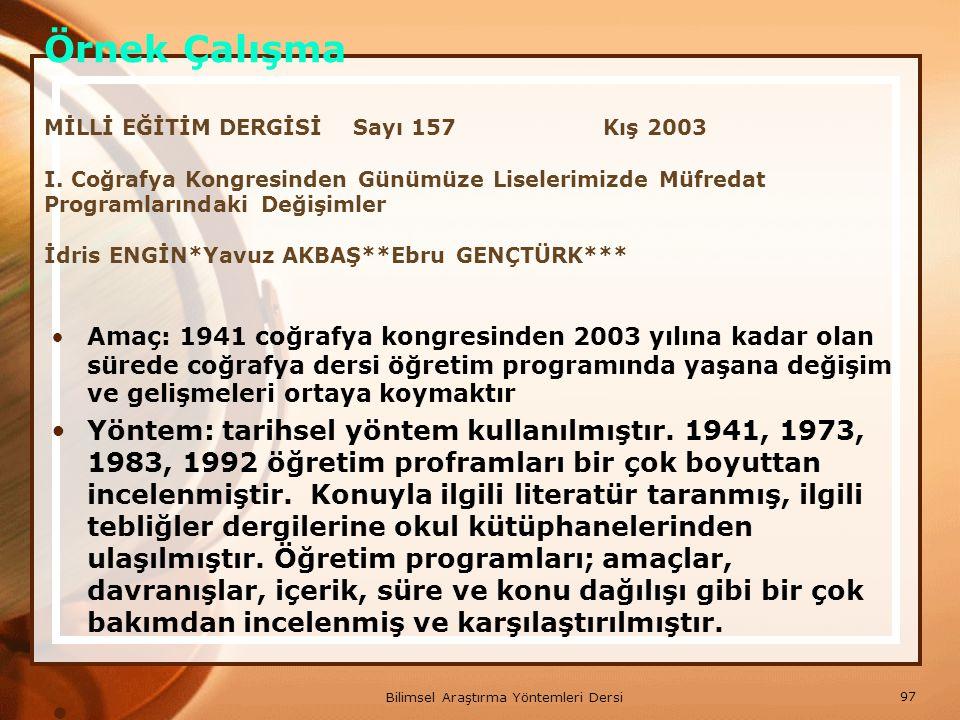 . Örnek Çalışma MİLLİ EĞİTİM DERGİSİ Sayı 157 Kış 2003 I. Coğrafya Kongresinden Günümüze Liselerimizde Müfredat Programlarındaki Değişimler İdris ENGİ