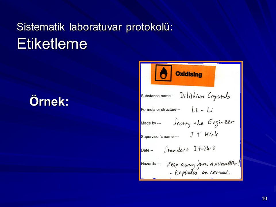 10 Sistematik laboratuvar protokolü: Etiketleme Örnek: