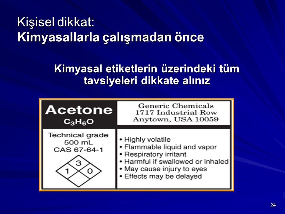 24 Kişisel dikkat: Kimyasallarla çalışmadan önce Kimyasal etiketlerin üzerindeki tüm tavsiyeleri dikkate alınız