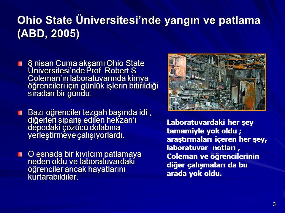 3 Ohio State Üniversitesi'nde yangın ve patlama (ABD, 2005) 8 nisan Cuma akşamı Ohio State Üniversitesi'nde Prof. Robert S. Coleman'ın laboratuvarında