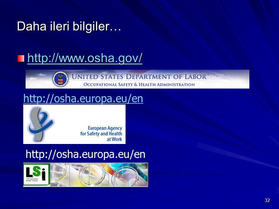 32 Daha ileri bilgiler… http://www.osha.gov/ http://osha.europa.eu/en