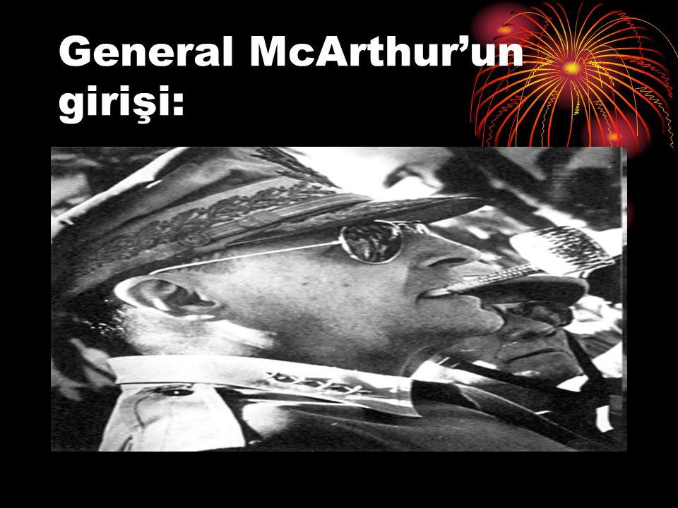 General McArthur'un girişi: