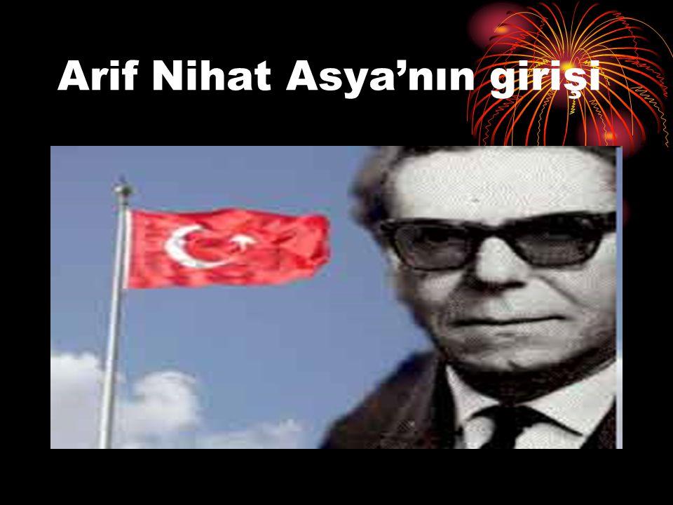 Arif Nihat Asya'nın girişi