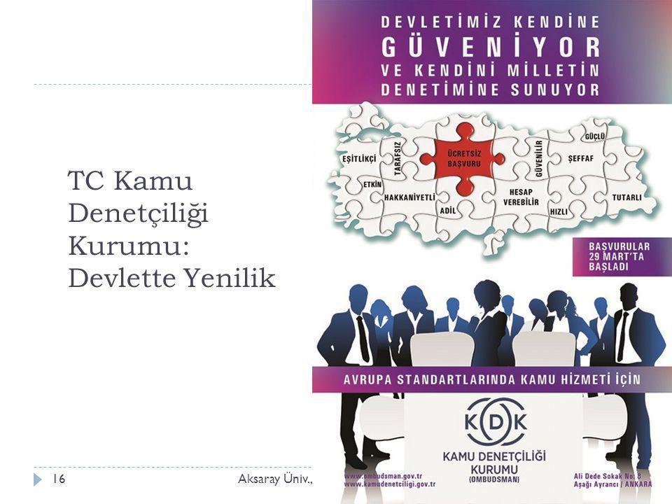 TC Kamu Denetçiliği Kurumu: Devlette Yenilik Aksaray Üniv., İ şletme Bölümü, YNT/Z 51416