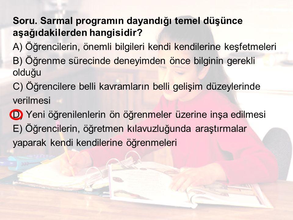 Soru.Sarmal programın dayandığı temel düşünce aşağıdakilerden hangisidir.