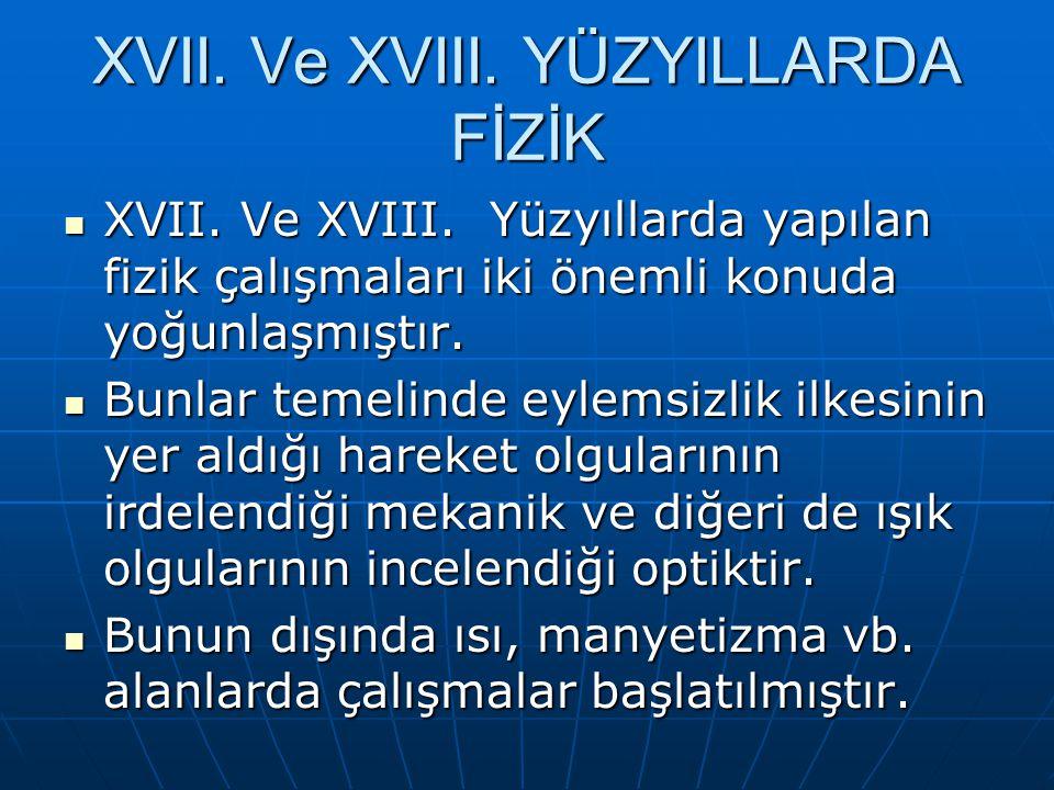 XVII.Ve XVIII. YÜZYILLARDA FİZİK XVII. Ve XVIII.