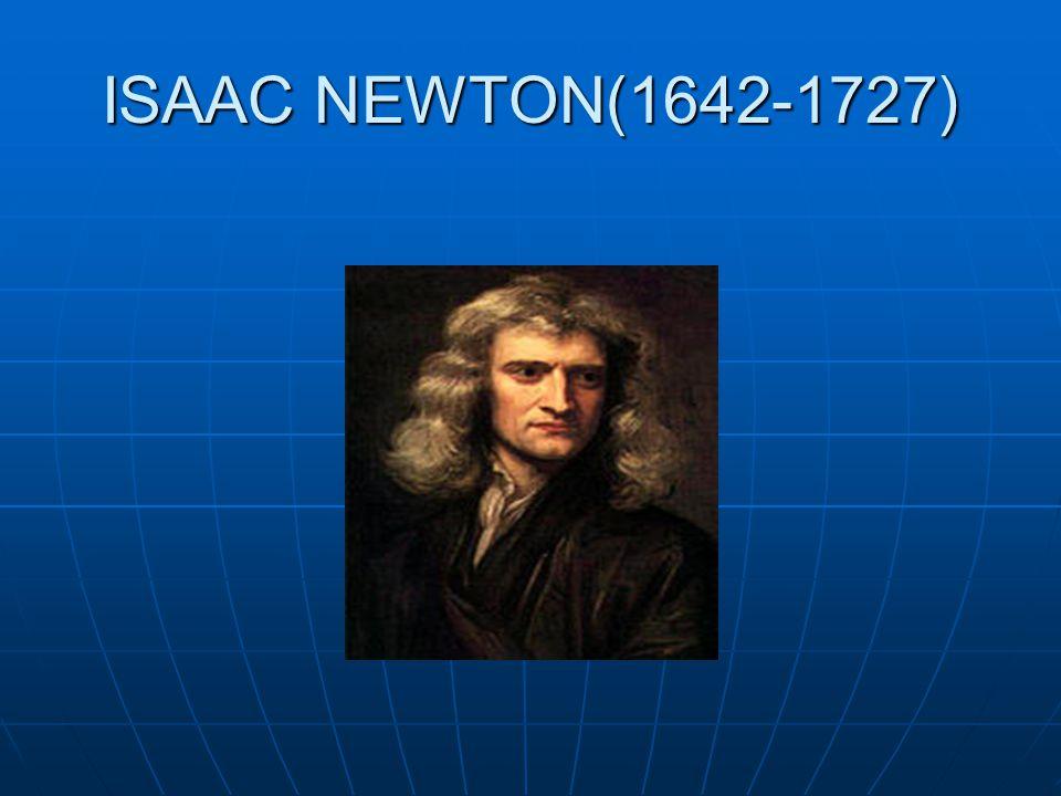 ISAAC NEWTON(1642-1727)