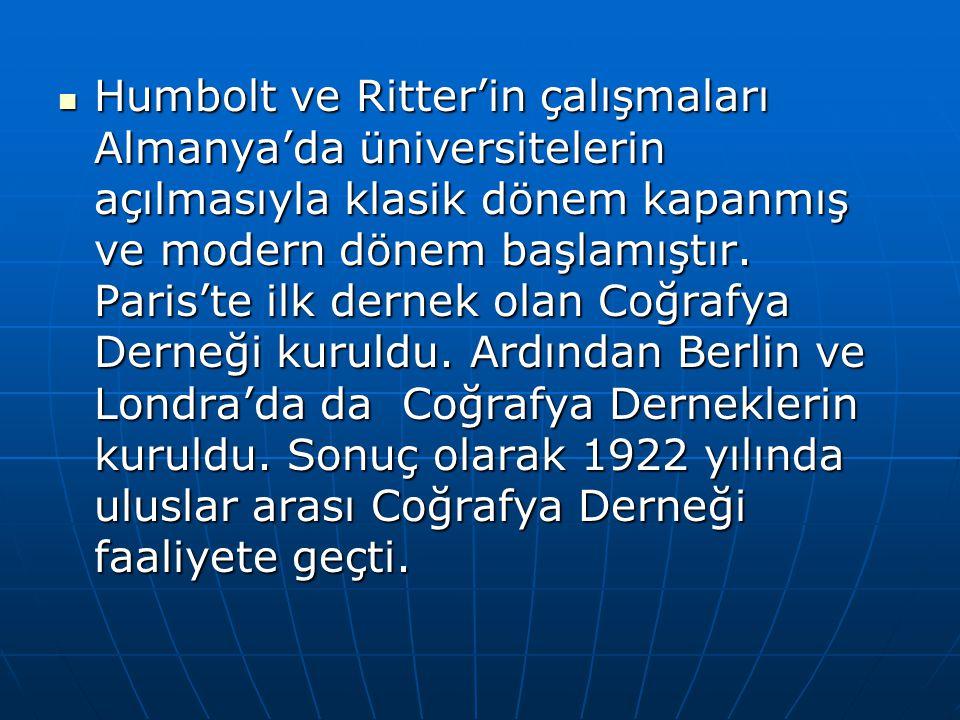 Humbolt ve Ritter'in çalışmaları Almanya'da üniversitelerin açılmasıyla klasik dönem kapanmış ve modern dönem başlamıştır.