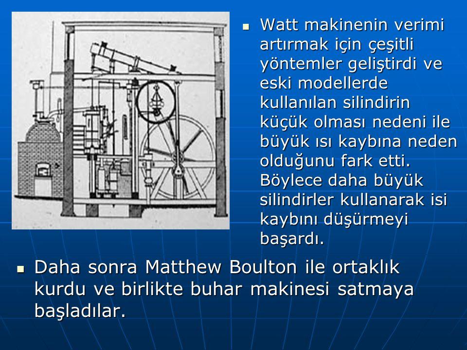Watt makinenin verimi artırmak için çeşitli yöntemler geliştirdi ve eski modellerde kullanılan silindirin küçük olması nedeni ile büyük ısı kaybına neden olduğunu fark etti.