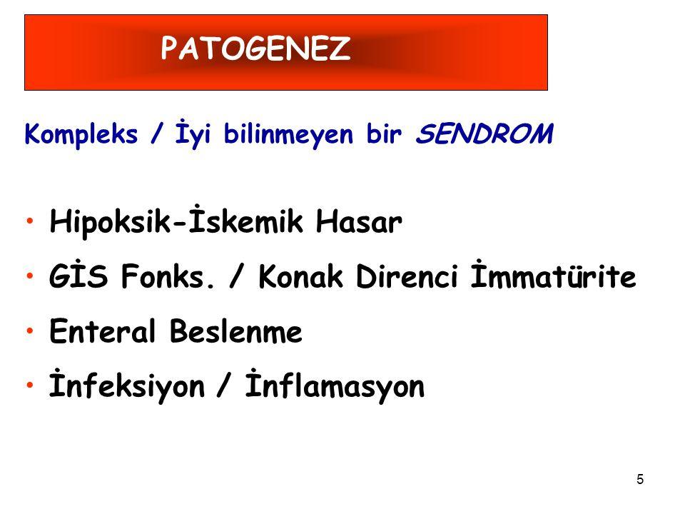 26 TANI Sepsis Bulguları: Lökositoz/nötropeni; >CRP; Trombositopeni; Kan gazı boz.; elektrolit dengesizliği...
