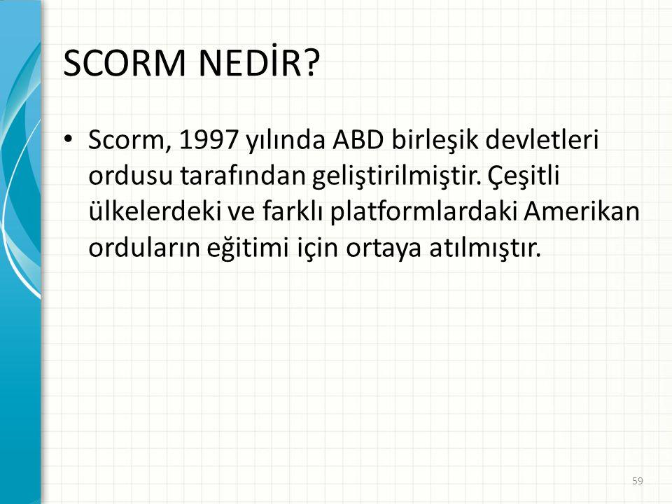 SCORM NEDİR? Scorm, 1997 yılında ABD birleşik devletleri ordusu tarafından geliştirilmiştir. Çeşitli ülkelerdeki ve farklı platformlardaki Amerikan or