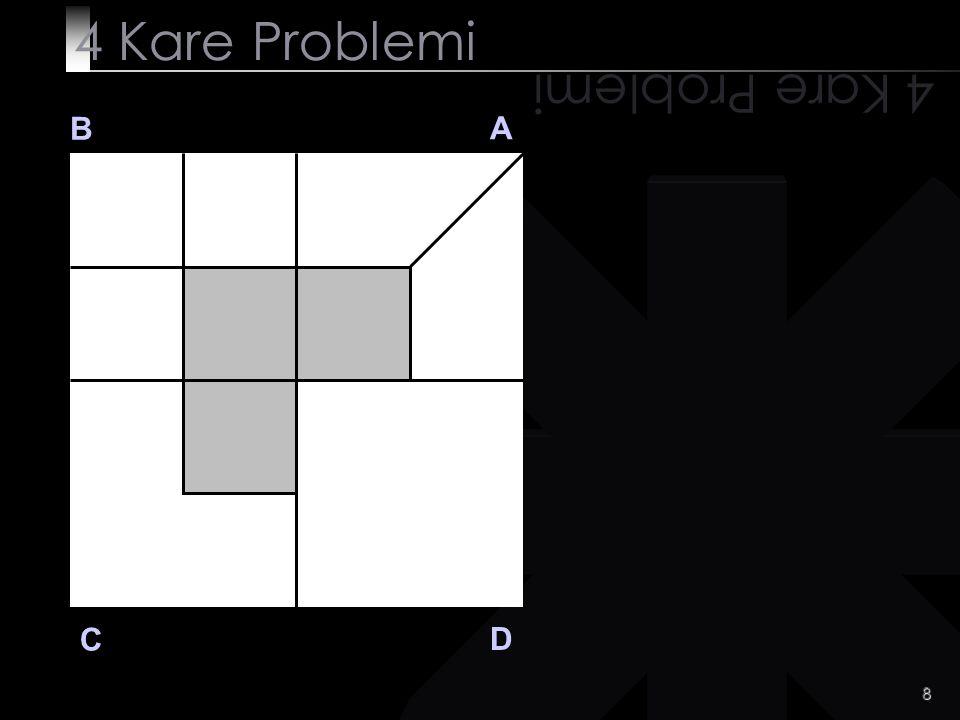 19 SORU 4 4 Kare Problemi B A D C SORU 4 D bölgesini 7 eşit parçaya böl