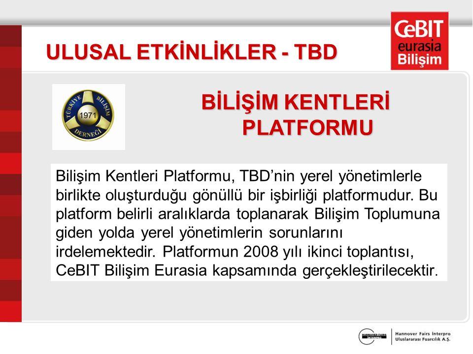 ULUSAL ETKİNLİKLER - TBD Bilişim Kentleri Platformu, TBD'nin yerel yönetimlerle birlikte oluşturduğu gönüllü bir işbirliği platformudur.