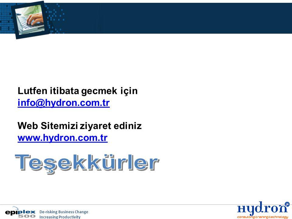 De-risking Business Change Increasing Productivity Lutfen itibata gecmek için info@hydron.com.tr Web Sitemizi ziyaret ediniz www.hydron.com.tr