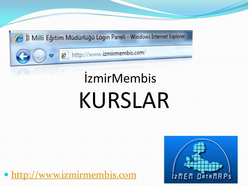 KURSLAR http://www.izmirmembis.com İzmirMembis