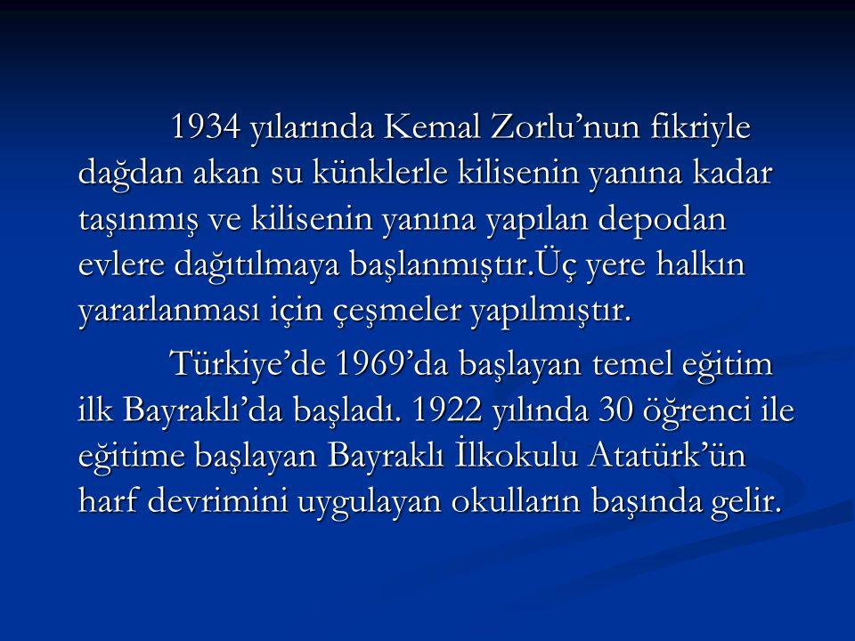 1934 yılarında Kemal Zorlu'nun fikriyle dağdan akan su künklerle kilisenin yanına kadar taşınmış ve kilisenin yanına yapılan depodan evlere dağıtılmaya başlanmıştır.Üç yere halkın yararlanması için çeşmeler yapılmıştır.